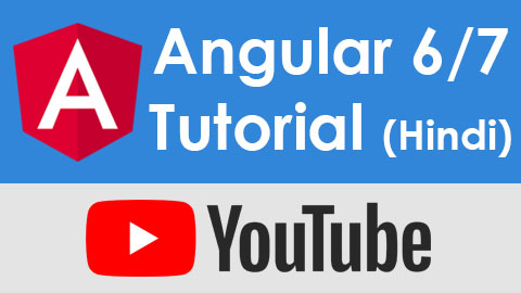 Angular 6 / Angular 7 Tutorial in Hindi